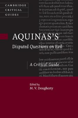 Aquinas's Disputed Questions on Evil: A Critical Guide - Cambridge Critical Guides (Hardback)