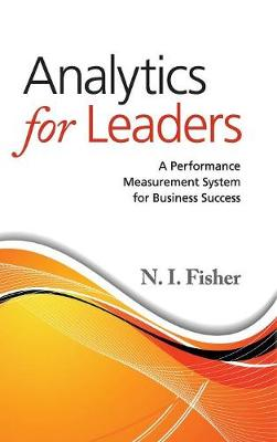 Analytics for Leaders: A Performance Measurement System for Business Success (Hardback)