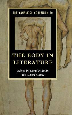 The Cambridge Companion to the Body in Literature - Cambridge Companions to Literature (Hardback)