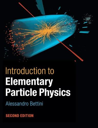 Introduction to Elementary Particle Physics (Hardback)