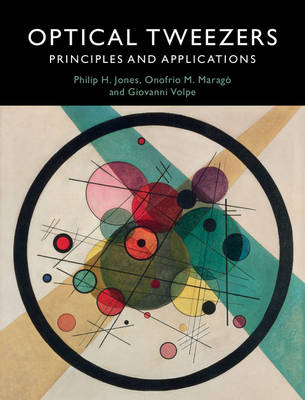 Optical Tweezers: Principles and Applications (Hardback)