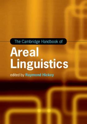 The Cambridge Handbook of Areal Linguistics - Cambridge Handbooks in Language and Linguistics (Hardback)