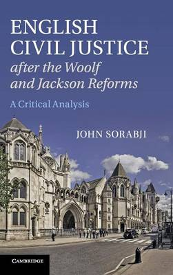 English Civil Justice after the Woolf and Jackson Reforms: A Critical Analysis (Hardback)