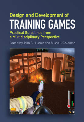 Design and Development of Training Games: Practical Guidelines from a Multidisciplinary Perspective (Hardback)