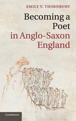 Cambridge Studies in Medieval Literature: Becoming a Poet in Anglo-Saxon England Series Number 88 (Hardback)