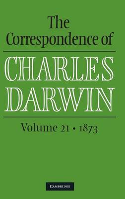 The Correspondence of Charles Darwin: 1873 Volume 21 (Hardback)