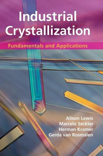 Industrial Crystallization: Fundamentals and Applications (Hardback)