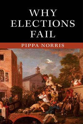 Why Elections Fail (Hardback)