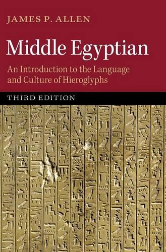 Middle Egyptian: An Introduction to the Language and Culture of Hieroglyphs (Hardback)