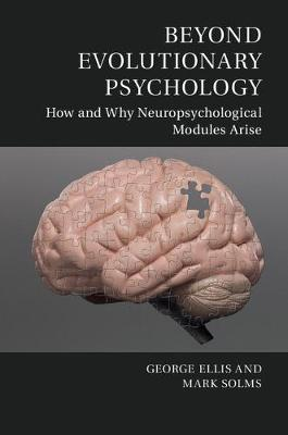 Beyond Evolutionary Psychology: How and Why Neuropsychological Modules Arise - Culture and Psychology (Hardback)