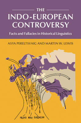 The Indo-European Controversy: Facts and Fallacies in Historical Linguistics (Hardback)