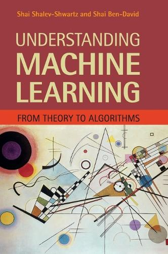 Understanding Machine Learning: From Theory to Algorithms (Hardback)