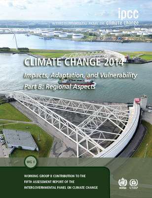 Climate Change 2014 - Impacts, Adaptation and Vulnerability: Part B: Regional Aspects: Volume 2, Regional Aspects: Working Group II Contribution to the IPCC Fifth Assessment Report (Hardback)