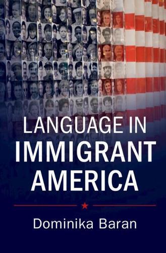 Language in Immigrant America (Hardback)