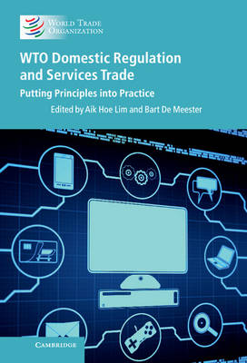 WTO Domestic Regulation and Services Trade: Putting Principles into Practice (Hardback)