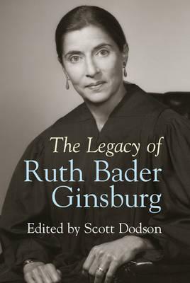 The Legacy of Ruth Bader Ginsburg (Hardback)