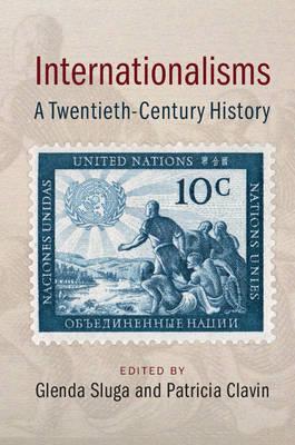 Internationalisms: A Twentieth-Century History (Hardback)