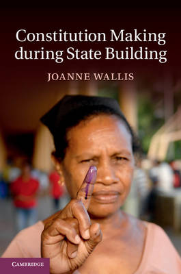 Constitution Making during State Building (Hardback)
