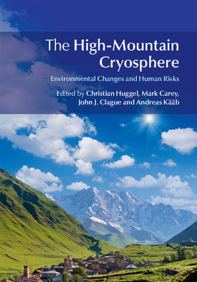 The High-Mountain Cryosphere: Environmental Changes and Human Risks (Hardback)