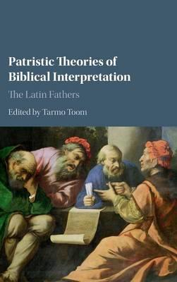 Patristic Theories of Biblical Interpretation: The Latin Fathers (Hardback)