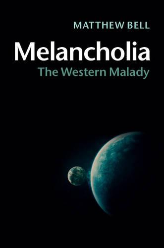 Melancholia: The Western Malady (Hardback)