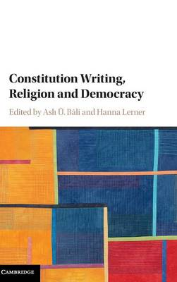 Constitution Writing, Religion and Democracy (Hardback)
