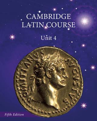 North American Cambridge Latin Course Unit 4 Student's Book: Unit 4 - North American Cambridge Latin Course (Hardback)
