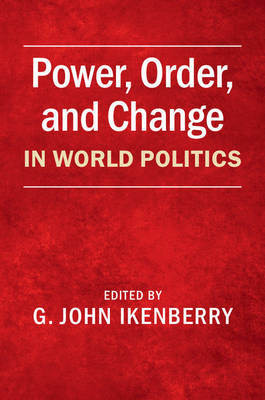 Power, Order, and Change in World Politics (Hardback)
