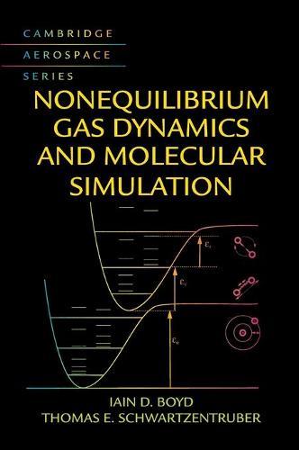 Nonequilibrium Gas Dynamics and Molecular Simulation - Cambridge Aerospace Series (Hardback)