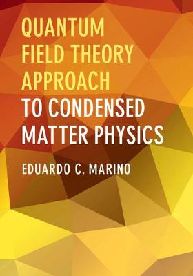 Quantum Field Theory Approach to Condensed Matter Physics (Hardback)