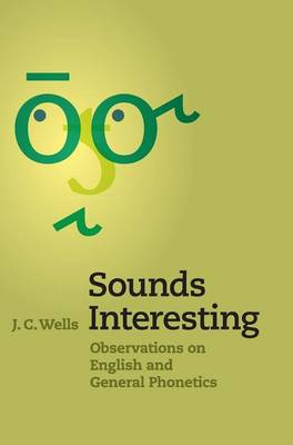 Sounds Interesting: Observations on English and General Phonetics (Hardback)