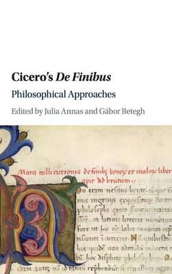 Cicero's De Finibus: Philosophical Approaches (Hardback)
