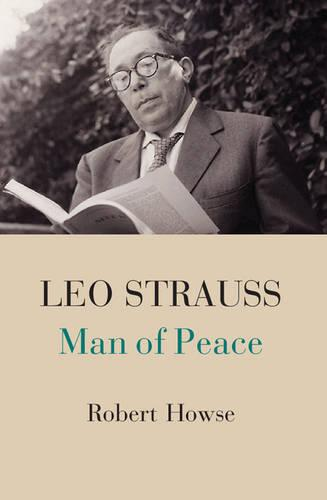 Leo Strauss: Man of Peace (Hardback)