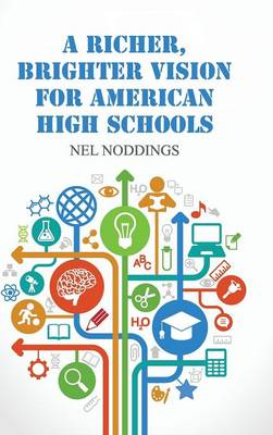A Richer, Brighter Vision for American High Schools (Hardback)