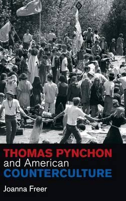 Thomas Pynchon and American Counterculture - Cambridge Studies in American Literature and Culture 170 (Hardback)