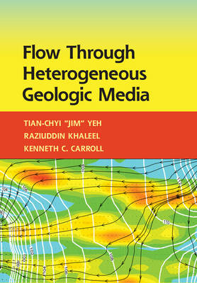 Flow through Heterogeneous Geologic Media (Hardback)