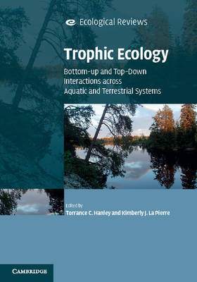 Ecological Reviews: Trophic Ecology: Bottom-Up and Top-Down Interactions across Aquatic and Terrestrial Systems (Hardback)