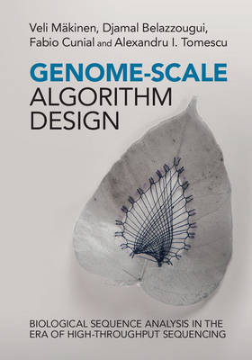 Genome-Scale Algorithm Design: Biological Sequence Analysis in the Era of High-Throughput Sequencing (Hardback)