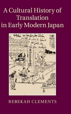 A Cultural History of Translation in Early Modern Japan (Hardback)