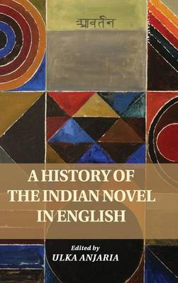 A History of the Indian Novel in English (Hardback)