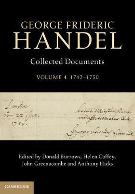 George Frideric Handel: 1742-1750 Volume 4 (Hardback)