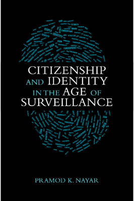 Citizenship and Identity in the Age of Surveillance (Hardback)