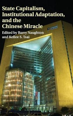 State Capitalism, Institutional Adaptation, and the Chinese Miracle - Comparative Perspectives in Business History (Hardback)