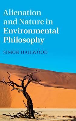 Alienation and Nature in Environmental Philosophy (Hardback)