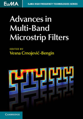 EuMA High Frequency Technologies Series: Advances in Multi-Band Microstrip Filters (Hardback)