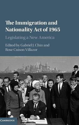 The Immigration and Nationality Act of 1965: Legislating a New America (Hardback)
