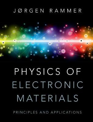 Physics of Electronic Materials: Principles and Applications (Hardback)