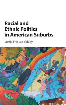 Racial and Ethnic Politics in American Suburbs (Hardback)