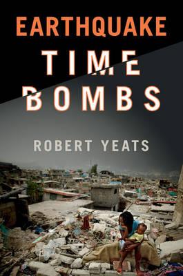 Earthquake Time Bombs (Hardback)