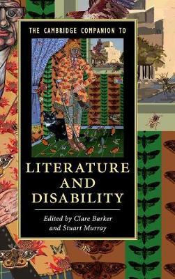 The Cambridge Companion to Literature and Disability - Cambridge Companions to Literature (Hardback)